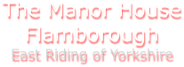 The Manor House Flamborough East Riding of Yorkshire
